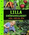 Lilla gr�nsakslandet : odla, sk�rda, �ta