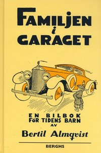 Familjen i garaget : en bilbok f�r tidens barn (inbunden)