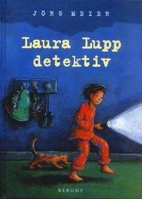 Laura Lupp - detektiv (inbunden)