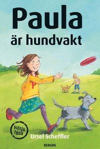 Paula är hundvakt (inbunden)