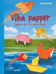Vika papper : flygplan djur och andra figurer