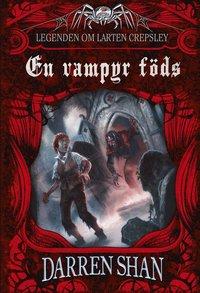 En vampyr f�ds : legenden om Larten Crepsley (inbunden)