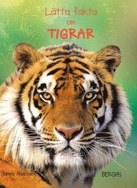 L�tta fakta om tigrar (inbunden)