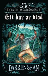 Ett hav av blod : legenden om Larten Crepsley (inbunden)