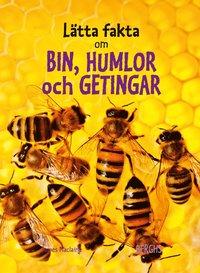 Lätta fakta om bin, humlor och  getingar (inbunden)