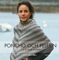 Poncho och pelerin : 14 stickade och virkade modeller (inbunden)