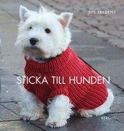 Sticka till hunden : 14 stickade och virkade modeller