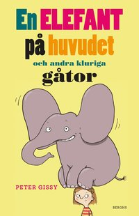 En elefant p� huvudet och andra kluriga g�tor (inbunden)