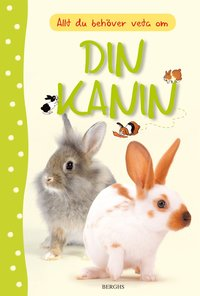Allt du beh�ver veta om din kanin (inbunden)