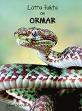 L�tta fakta om ormar