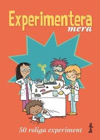 Experimentera mera : 50 roliga experiment (inbunden)