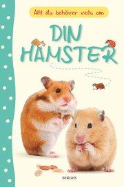 Allt du behöver veta om din hamster