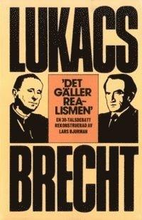Det g�ller realismen : en 30-talsdebatt rekonstruerad av Lars Bjurman (h�ftad)