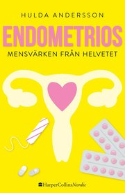 Endometrios : mensvärken från helvetet