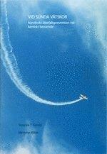 Vid sunda v�tskor (3u) : handbok i �terfallsprevention vid kemiskt beroende (h�ftad)