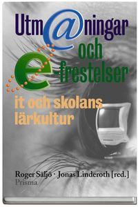 Utm@ningar och e-frestelser : IT och skolans l�rkultur (kartonnage)