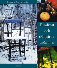 Rimfrost och tr�dg�rdsdr�mmar (h�ftad)
