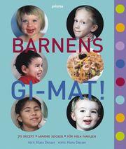 Barnens GI-mat! - 70 recept - Mindre socker - För hela familjen (kartonnage)