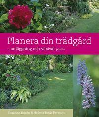Planera din trädgård : anläggning och växtval - Susanna Rosén ...