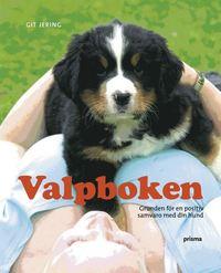 Valpboken : grunden f�r en positiv samvaro med din hund (kartonnage)