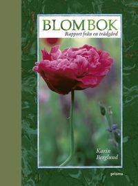 Blombok : rapport fr�n en tr�dg�rd (inbunden)