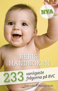 Nya Bebishandboken : 233 vanligaste fr�gorna p� BVC (inbunden)