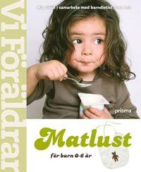 Matlust : f�r barn 0-6 �r (inbunden)