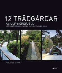 12 trädgårdar av Ulf Nordfjell (inbunden)