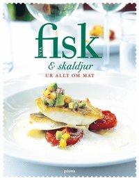 Nya Fisk & skaldjur  : ur Allt om Mat (inbunden)