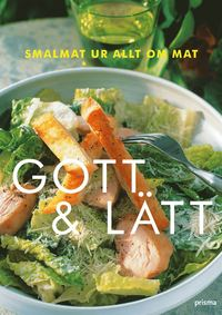 Gott och l�tt : smalmat fr�n Allt om Mat (kartonnage)