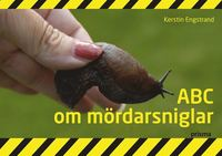 ABC om m�rdarsniglar (inbunden)