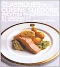 Classiques de la cuisine su�doise : recettes traditionnelles et originales (h�ftad)