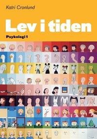 Lev i tiden - Psykologi 1 / se ny upplaga 9789152322086 (inbunden)