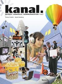 Kanal - medier, samh�lle och kommunikation (pocket)