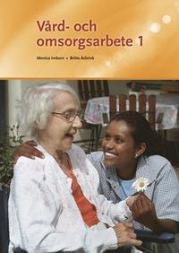 V�rd- och omsorgsarbete 1 (h�ftad)