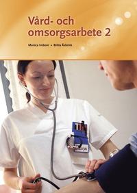 V�rd- och omsorgsarbete 2 (h�ftad)