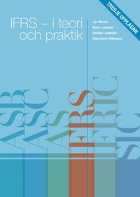 IFRS - I teori och praktik Tredje upplagan (h�ftad)