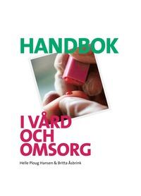 Handbok i v�rd och omsorg Ny upplaga (h�ftad)