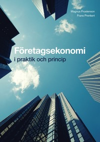F�retagsekonomi - i praktik och princip Grundbok (h�ftad)