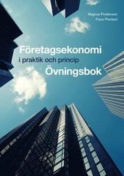 Företagsekonomi – i praktik och princip Övningsbok