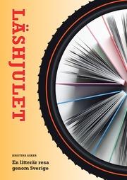 Läshjulet – En litterär resa genom Sverige