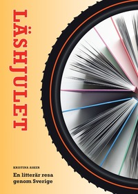 L�shjulet - En litter�r resa genom Sverige (h�ftad)