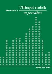 Tillämpad statistik – en grundkurs Ny upplaga