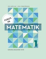Fokus på Matematik 1 – grundläggande nivå