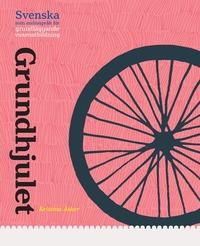 Grundhjulet - grundl�ggande svenska som andraspr�k (h�ftad)