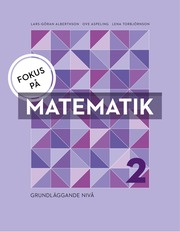 Fokus på Matematik 2 – grundläggande nivå