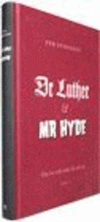 Dr Luther och Mr Hyde : om tro och makt d� och nu (inbunden)