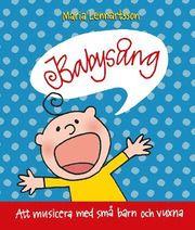 Babysång : att musicera med små barn och vuxna