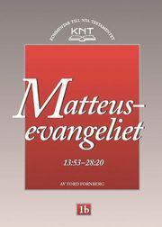 KNT 1B : Matteusevangeliet 13:53 – 28:20