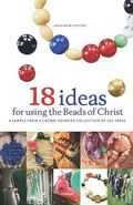 18 ideas for using the Beads of Christ